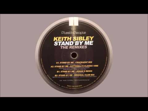 Keith Sibley - Stand By Me (Johan S Remix)