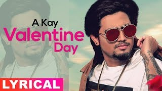 Valentine Day (Lyrical ) | A Kay | Mr.Rubal | Valentine