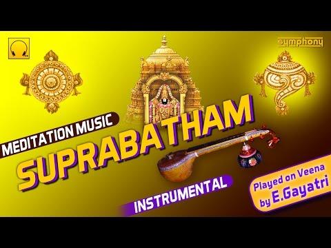 Sri Venkateswara Suprabatham   Meditation Music   Veena E Gayathri