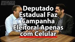 Deputado Estadual Faz Campanha Eleitoral Apenas com Celular | Kelps Lima