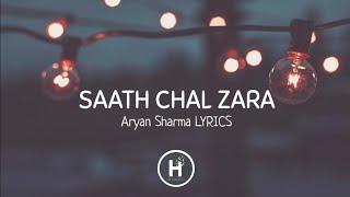 Saath Chal Zara (Lyrics) - Aryan Sharma
