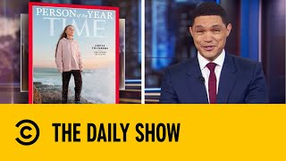 Greta Thunberg Named TIME's 'Person Of The Year' | The Daily Show With Trevor Noah