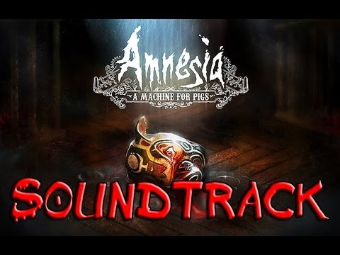 Amnesia - A Machine For Pigs OST
