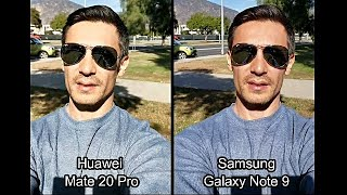 Huawei Mate 20 Pro -vs- Samsung Galaxy Note 9: Video & Photos (Best Camera?)