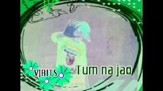 Tum Na Jao - Vjbits new best sad indian song 2012 by Official Rock Band