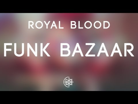 Royal Blood - Funk Bazaar