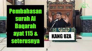 Pembahasan Surah Al Baqarah ayat 115 & seterusnya || Kang Uza -mt risnur