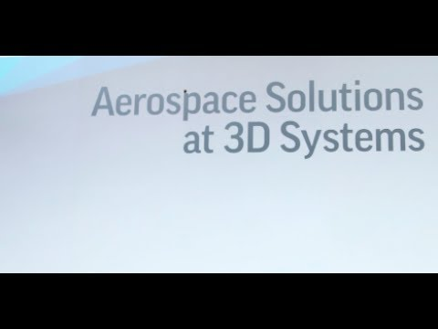 How 3D Systems addresses the needs of the aerospace industry