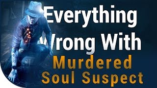 GAME SINS | Everything Wrong With Murdered: Soul Suspect In Eighteen Minutes