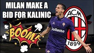 Video NIKOLA KALINIC - AC MILAN HAVE AN OFFICIAL OFFER FOR FIORENTINA | Serie A transfer News download MP3, 3GP, MP4, WEBM, AVI, FLV Oktober 2017