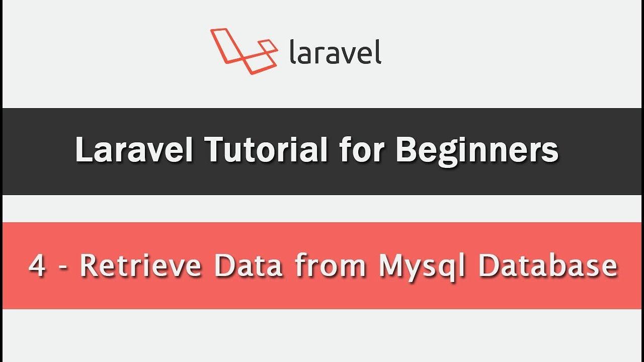 Laravel Tutorial for Beginners - Retrieve Data from Mysql Database