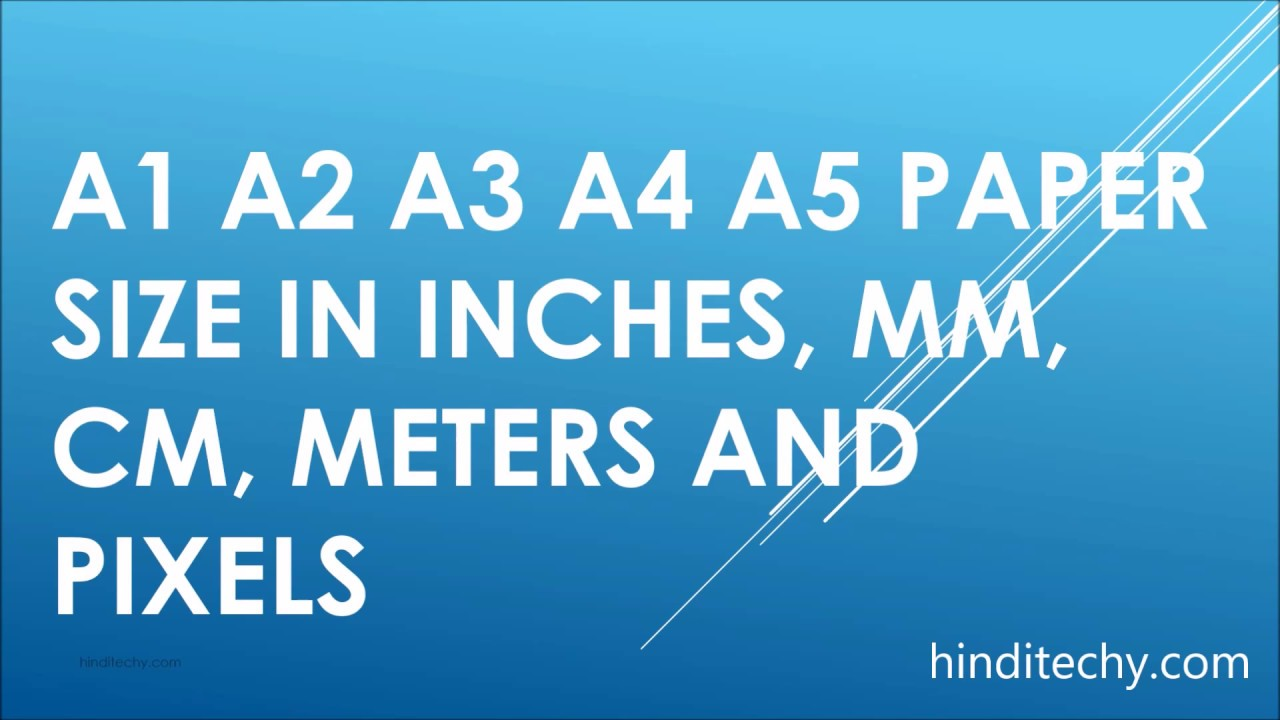 A1 a2 a3 a4 a5 paper size in inches mm cm meters pixels for Letter paper size in inches