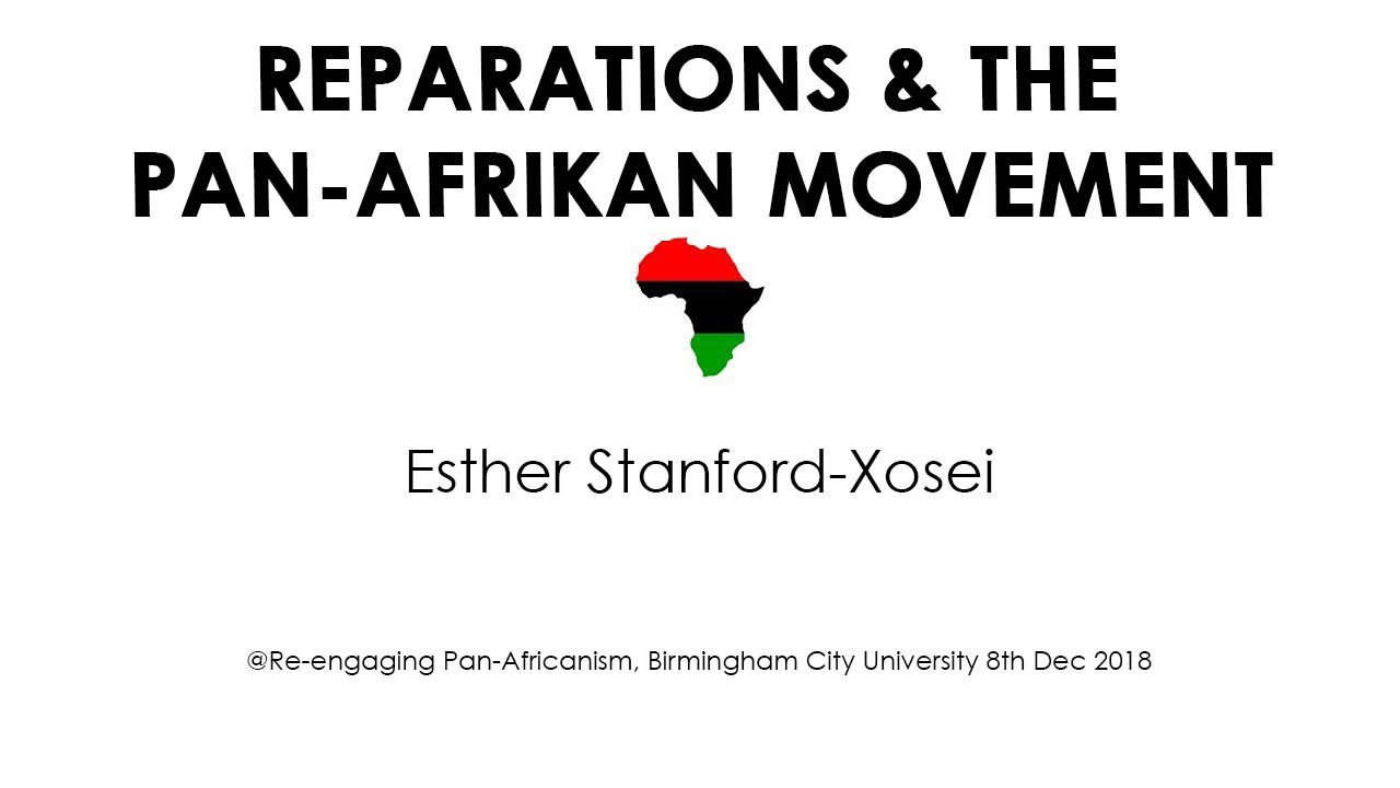 Reparations & the Pan-African Movement - Esther Stanford-Xosei
