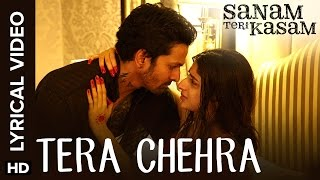 Lyrical Tera Chehra Full Song with Lyrics Sanam Teri Kasam
