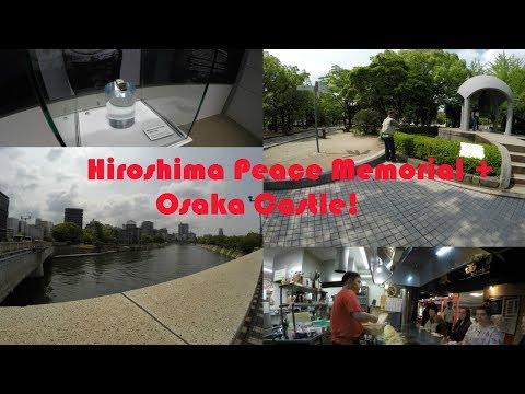 Japan Hiroshima Peace Memorial!   Osaka Castle!   Day 4 Japan Adventures