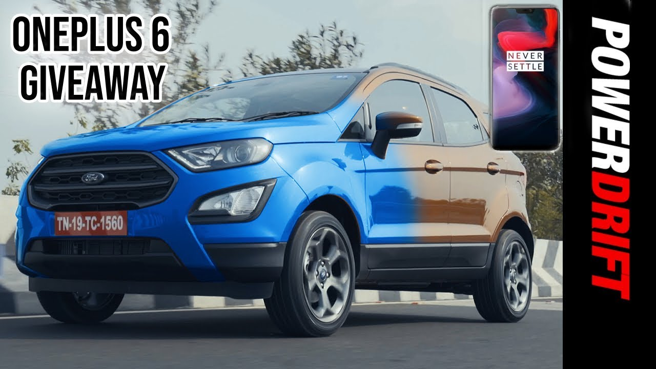 2018 Ford Ecosport S Signature Edition Oneplus6 Giveaway Trendy Enough Drift