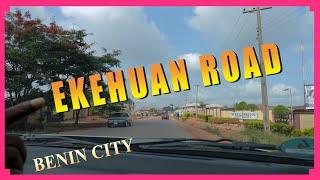 A DRIVE THROUGH EKEHUAN ROAD ( BENIN CITY ) NIGERIA