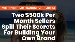 TWO TWENTY SOMETHINGS SELLING $500K PER MONTH SPILL THEIR SECRETS