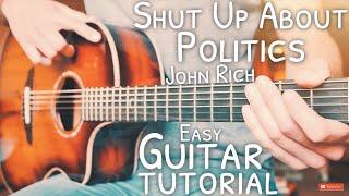 Shut Up About Politics John Rich Guitar Tutorial // Shut Up About Politics Guitar // Lesson #868