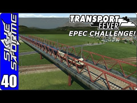Transport Fever Let's Play/Gameplay - EPEC Challenge Ep 40 - FASTER!