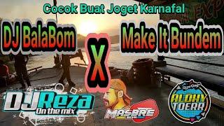 Best Remix DJ Bom BalaBom X Make It Bundem 2020   By Reza Funduration & Aldhy Toerr