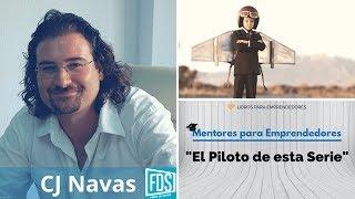 Mentores para Emprendedores - CJ Navas: El Piloto de esta Serie