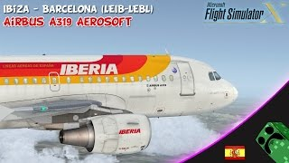 FSX Steam Edition - Ibiza / Barcelona - Airbus A319 Aerosoft | Gameplay Español