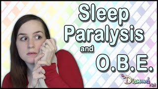 Sleep Paralysis and Out of Body Experience Explained - How to Induce an OBE - My Story