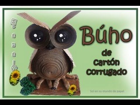 BUHO DE CARTON CORRUGADO - Owl cardboard