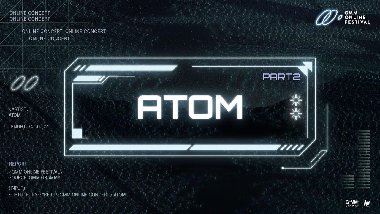 GMM Virtual Concert:  ATOM [Part 2]
