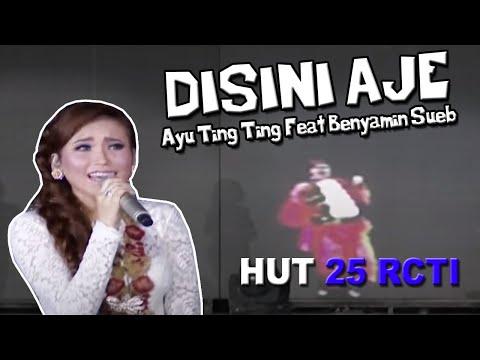 Ayu Ting Ting Feat Benyamin Sueb - Disini Aje [HUT 25 RCTI]