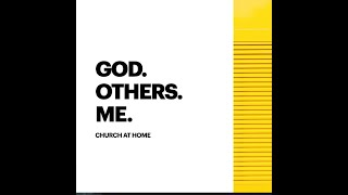 GOD. OTHERS. ME.