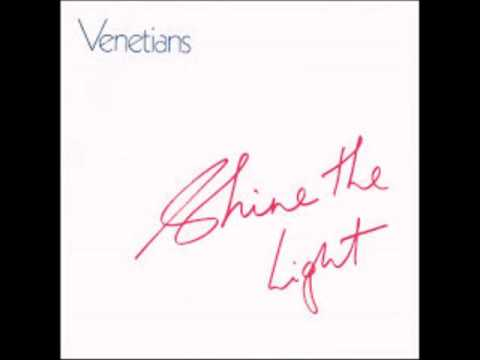 Venetians - Shine the Light (1985)