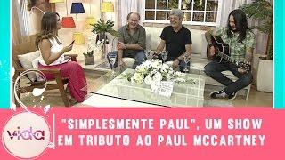 """Baixar """"Simplesmente Paul"""", um show em tributo ao Paul McCartney - Vida Melhor - 16/03/2017"""