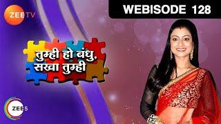 Tumhi Ho Bandhu Sakha Tumhi - Episode 128  - October 30, 2015 - Webisode