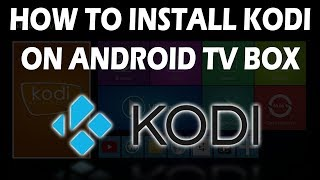 How To Install Kodi On Android Box
