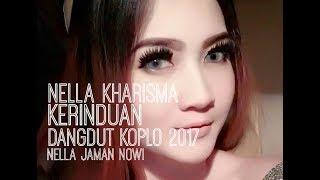 Top Hits -  Nella Kharisma Kerinduan Dangdut Koplo 2017