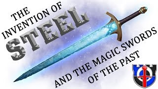 When was steel invented? and the MAGIC SWORDS of ancient times
