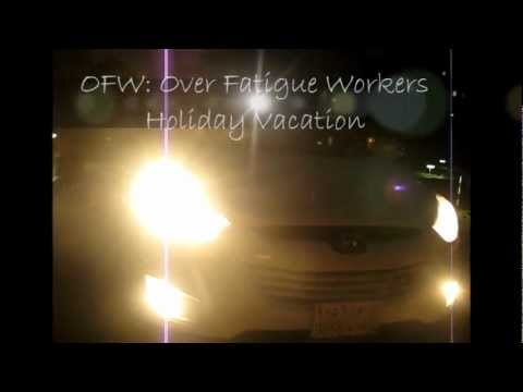 OFW-OVER FATIGUE WORKERS HOLIDAY VACATION
