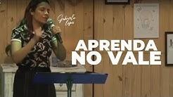 VOCÊ PRECISA APRENDER NO VALE - Miss. Gabriela Lopes | Pregação