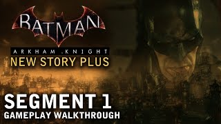 Batman - Arkham Knight - New Story Plus: Segment 1 (PS4)