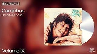 Roberta Miranda - Caminhos - Volume 9 - [Áudio Oficial]