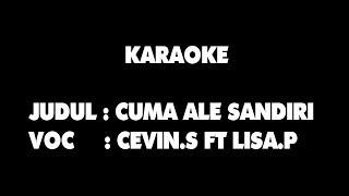 KARAOKE - CUMA ALE SANDIRI - CAVIN S FT LISA P