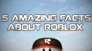 5 Amazing Facts About ROBLOX