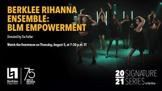 Berklee Rihanna Ensemble: BLM Empowerment