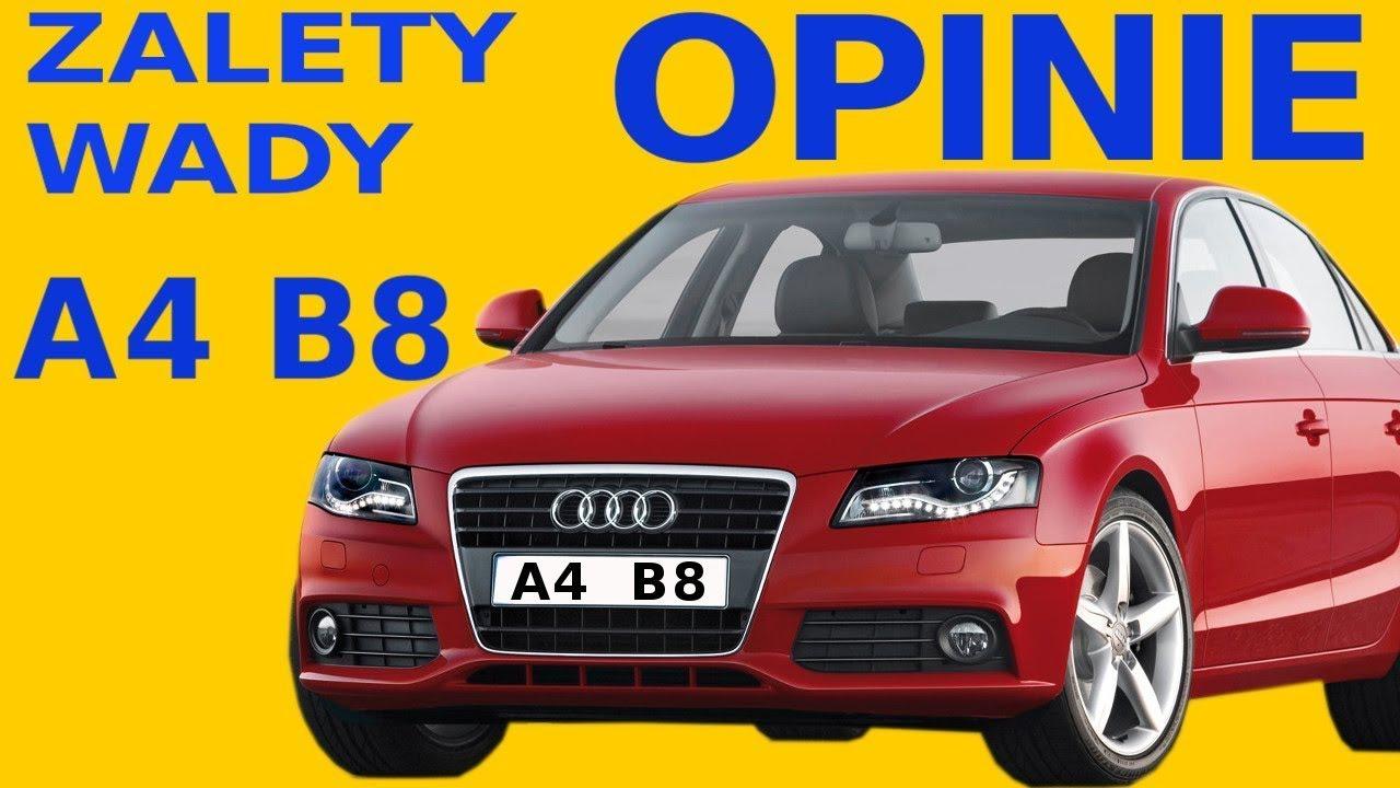 Audi A4 B8 Opinie Typowe Usterki Zalety Wady Spalanie Youtube