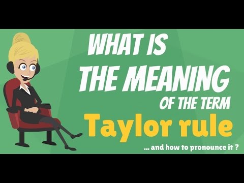 What is TAYLOR RULE? What does TAYLOR RULE mean? TAYLOR RULE meaning, definition & explanation
