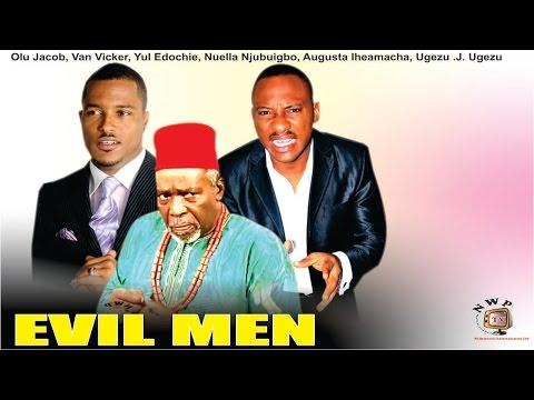 Evil Men Do  - Nigerian Nollywood  Movie