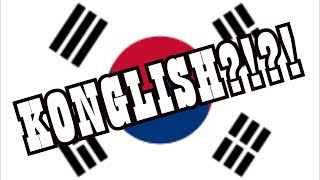 KONGLISH?!?!?!?! (Korean + English)