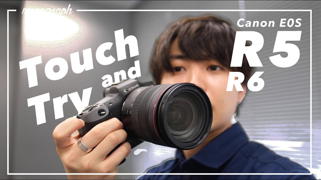Canonの最新機種、EOS R5とR6をハンズオンしてきました。